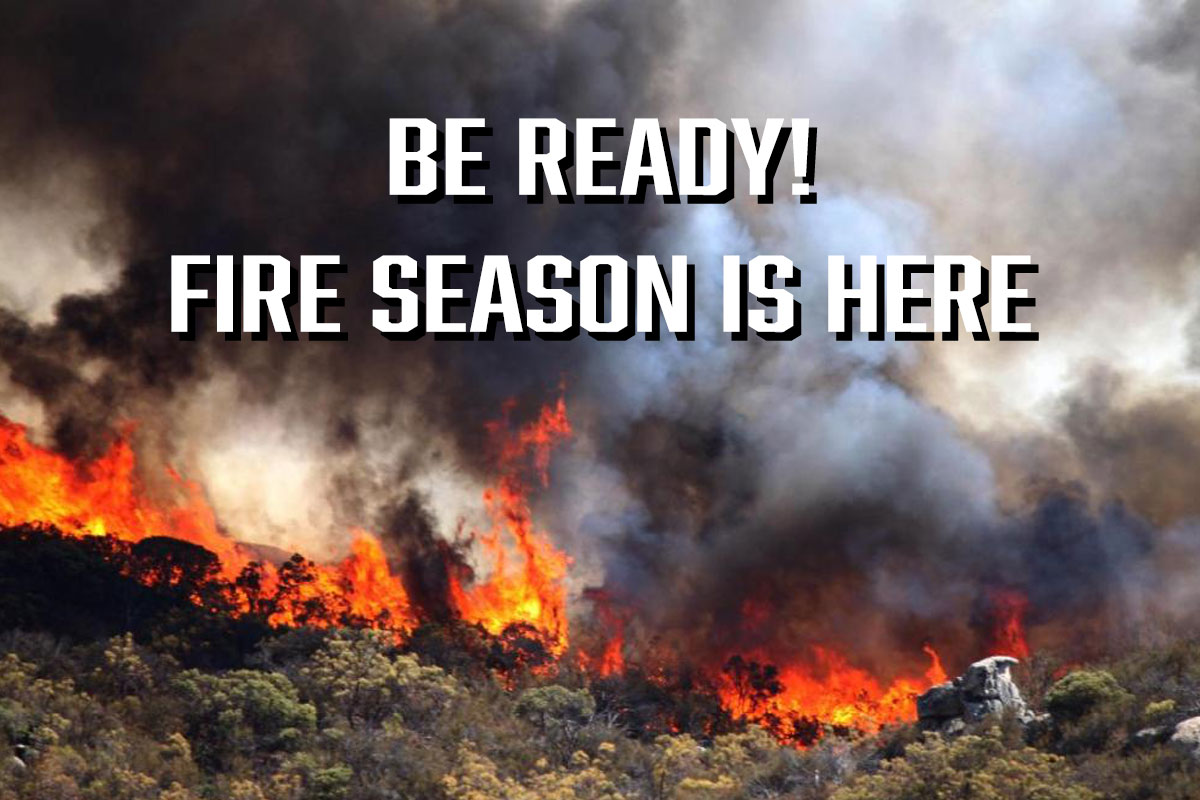 Be Ready! Fire season is here.